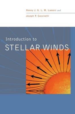 Introduction to Stellar Winds (Hardback)