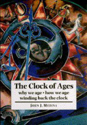 The Clock of Ages: Why We Age, How We Age, Winding Back the Clock (Paperback)