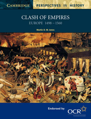 Clash of Empires: Europe 1498-1560 - Cambridge Perspectives in History (Paperback)