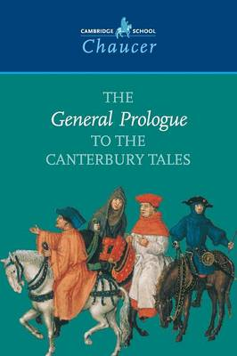 Cambridge School Chaucer: The General Prologue to the Canterbury Tales (Paperback)