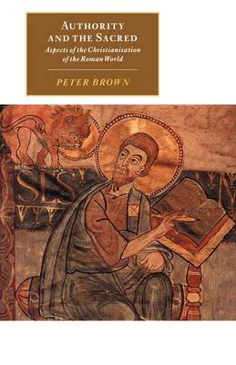 Canto original series: Authority and the Sacred: Aspects of the Christianisation of the Roman World (Paperback)