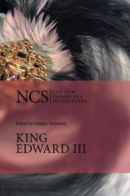 The New Cambridge Shakespeare: King Edward III (Paperback)