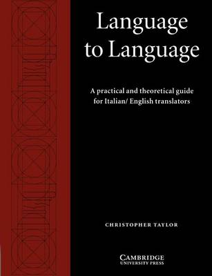 Language to Language: A Practical and Theoretical Guide for Italian/English Translators (Paperback)