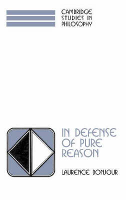 Cambridge Studies in Philosophy: In Defense of Pure Reason: A Rationalist Account of A Priori Justification (Paperback)