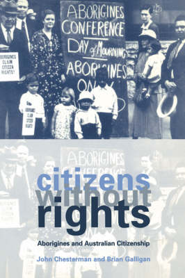 Citizens without Rights: Aborigines and Australian Citizenship (Paperback)