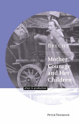 Brecht: Mother Courage and her Children - Plays in Production (Paperback)