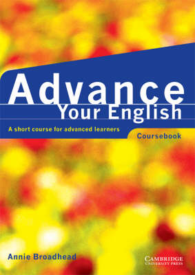Advance your English Coursebook: Coursebook: A short course for advanced learners (Paperback)
