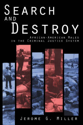 Search and Destroy: African-American Males in the Criminal Justice System (Paperback)