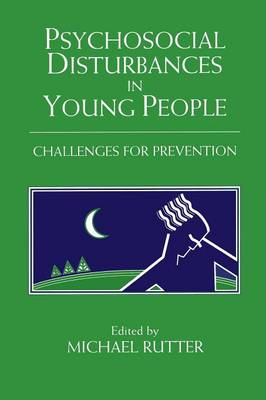 Psychosocial Disturbances in Young People: Challenges for Prevention - The Jacobs Foundation Series on Adolescence (Paperback)