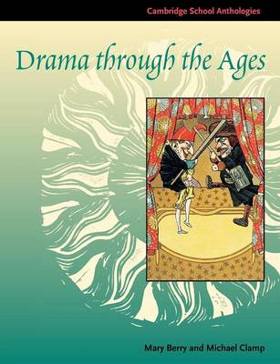 Cover Cambridge School Anthologies: Drama through the Ages