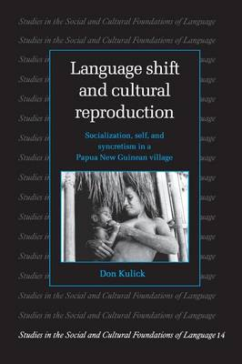 Language Shift and Cultural Reproduction: Socialization, Self and Syncretism in a Papua New Guinean Village - Studies in the Social and Cultural Foundations of Language (Paperback)