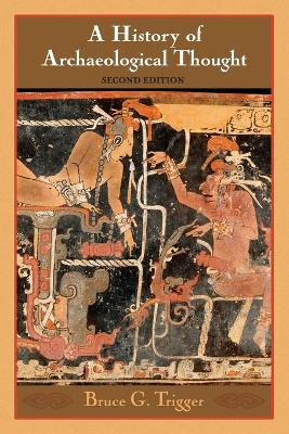 A History of Archaeological Thought (Paperback)