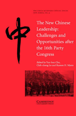 The New Chinese Leadership: Challenges and Opportunities after the 16th Party Congress - The China Quarterly Special Issues (Paperback)