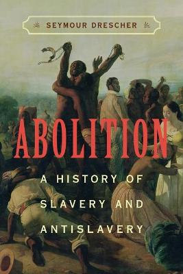 Abolition: A History of Slavery and Antislavery (Paperback)
