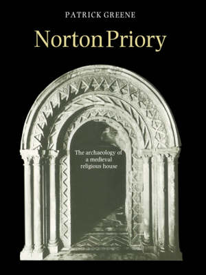 Norton Priory: The Archaeology of a Medieval Religious House (Paperback)