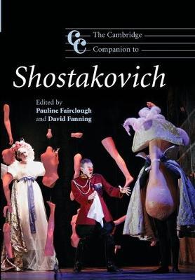Cambridge Companions to Music: The Cambridge Companion to Shostakovich (Paperback)