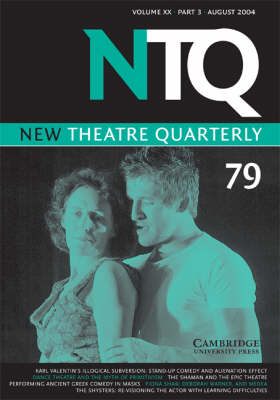 New Theatre Quarterly 79: Volume 20, Part 3 - New Theatre Quarterly 79 (Paperback)