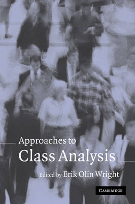 Approaches to Class Analysis (Paperback)