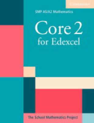 SMP AS/A2 Mathematics for Edexcel: Core 2 for Edexcel (Paperback)