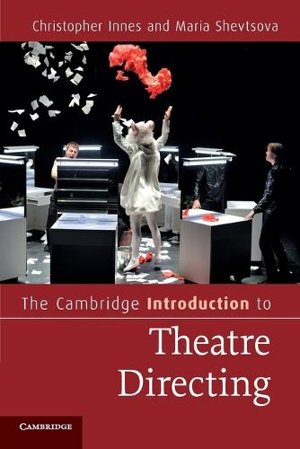 Cambridge Introductions to Literature: The Cambridge Introduction to Theatre Directing (Paperback)
