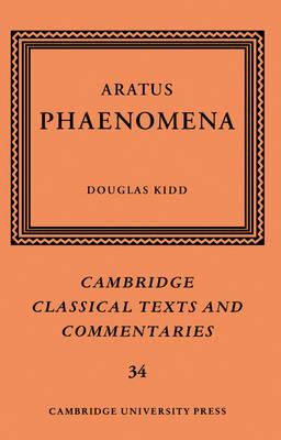 Aratus: Phaenomena - Cambridge Classical Texts and Commentaries (Paperback)