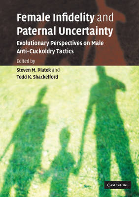 Female Infidelity and Paternal Uncertainty: Evolutionary Perspectives on Male Anti-Cuckoldry Tactics (Paperback)