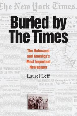 Buried by the Times: The Holocaust and America's Most Important Newspaper (Paperback)