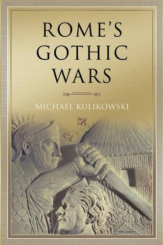 Key Conflicts of Classical Antiquity: Rome's Gothic Wars: From the Third Century to Alaric (Paperback)