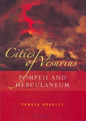 Cities of Vesuvius: Pompeii and Herculaneum (Paperback)