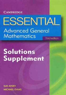 Essential Advanced General Mathematics Solutions Supplement 3ed - Essential Mathematics (Paperback)