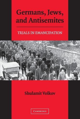 Germans, Jews, and Antisemites: Trials in Emancipation (Paperback)