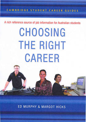 Cambridge Student Career Guides Choosing the Right Career - Cambridge Career Guides (Paperback)