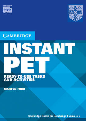 Instant PET: Ready-to-Use Tasks and Activities - Cambridge Copy Collection (Spiral bound)