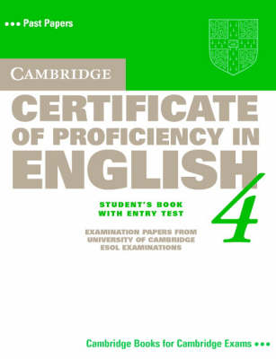 Cambridge Certificate of Proficiency in English 4 Student's Book with Entry Test: Student's Book with Entry Test Level 4 - CPE Practice Tests (Paperback)