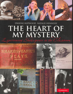 The Heart of my Mystery: Experiencing Shakespeare in the Classroom (Paperback)