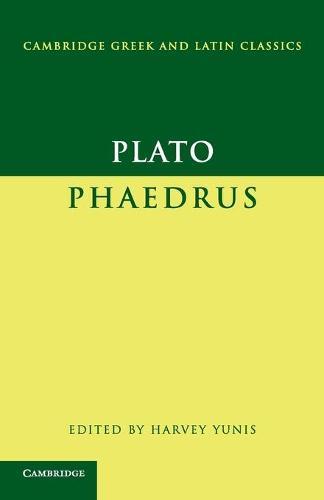 Plato: Phaedrus - Cambridge Greek and Latin Classics (Paperback)