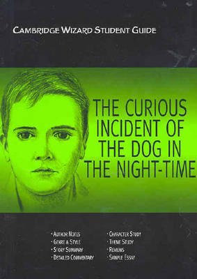 The Curious Incident of the Dog in the Night Time - Cambridge Wizard English Student Guides (Paperback)