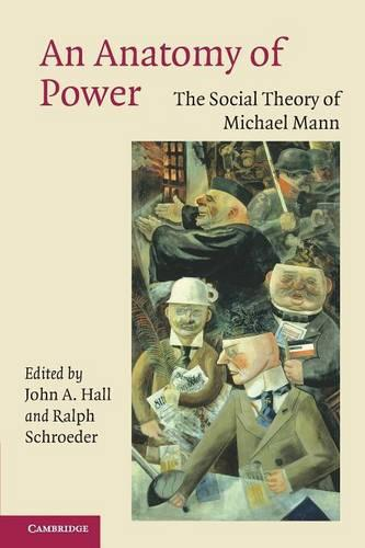 An Anatomy of Power: The Social Theory of Michael Mann (Paperback)