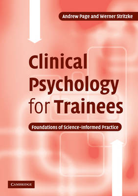 Clinical Psychology for Trainees: Foundations of Science-Informed Practice (Paperback)