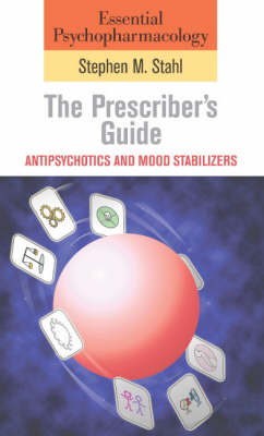 Essential Psychopharmacology Series: Essential Psychopharmacology: the Prescriber's Guide: Antipsychotics and Mood Stabilizers (Paperback)