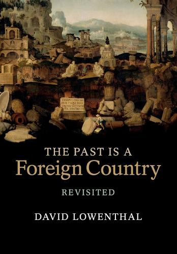 The Past Is a Foreign Country - Revisited (Paperback)