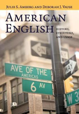 American English: History, Structure, and Usage (Paperback)