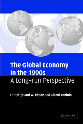 The Global Economy in the 1990s: A Long-Run Perspective (Paperback)