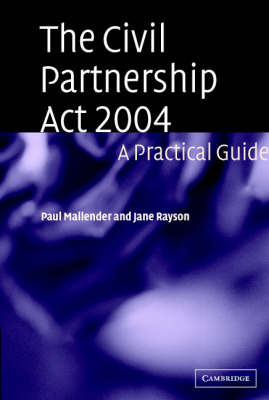 The Civil Partnership Act 2004: A Practical Guide (Paperback)