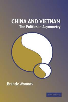 China and Vietnam: The Politics of Asymmetry (Paperback)