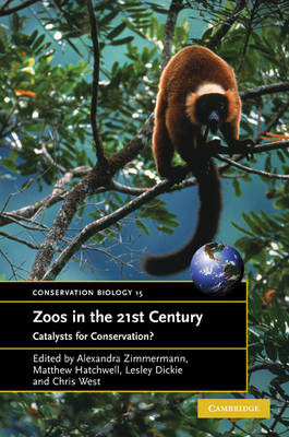Zoos in the 21st Century: Catalysts for Conservation? - Conservation Biology 15 (Paperback)