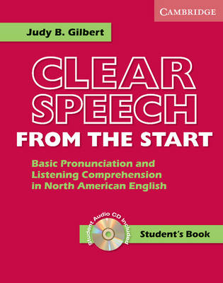 Clear Speech from the Start Student's Book with Audio CD: Basic Pronunciation and Listening Comprehension in North American English