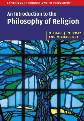 An Introduction to the Philosophy of Religion - Cambridge Introductions to Philosophy (Paperback)