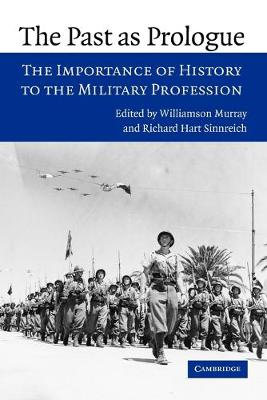 The Past as Prologue: The Importance of History to the Military Profession (Paperback)