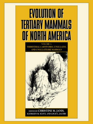 Evolution of Tertiary Mammals of North America: Volume 1, Terrestrial Carnivores, Ungulates, and Ungulate like Mammals (Paperback)